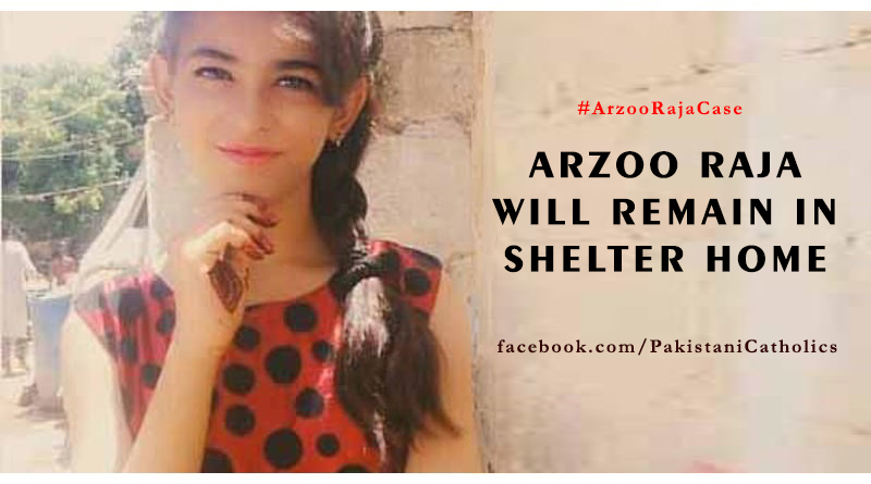 Arzoo Raja will remain in a shelter home | Catholics in Pakistan