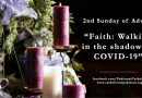 Faith: Walking in the shadow of COVID19